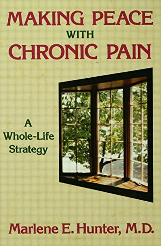Making Peace With Chronic Pain By Marlene E. Hunter