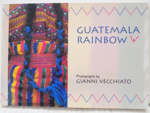 Guatemala Rainbow By Photographs by Gianni Vecchiato