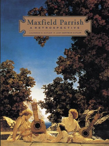 Maxfield Parrish: A Retrospective by Laurence S. Cutler