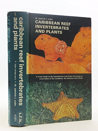 Caribbean Reef Invertebrates and Plants By Patrick L. Colin