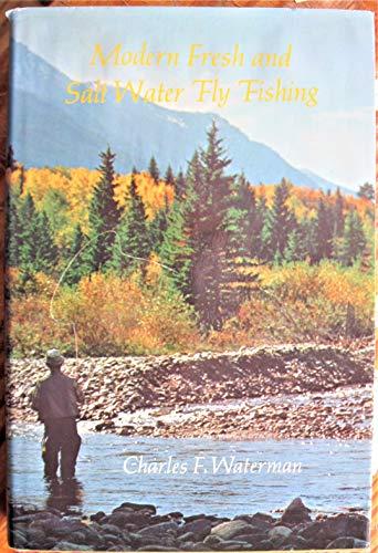 Modern Fresh & Salt Water Fly Fishing [By] Charles F. Waterman By Charles F. Waterman
