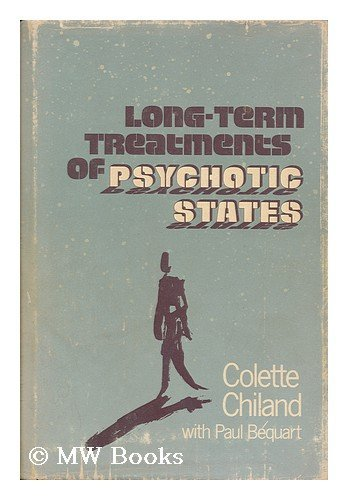 Long Term Treatments of Psychotic States By Colette Chiland