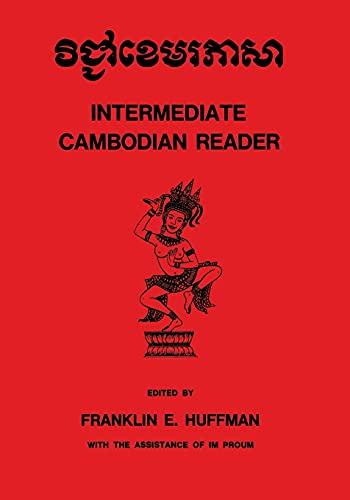 Intermediate Cambodian Reader By Edited by Franklin E. Huffman