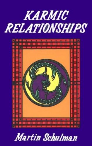 Karmic Relationships By Martin Shulman