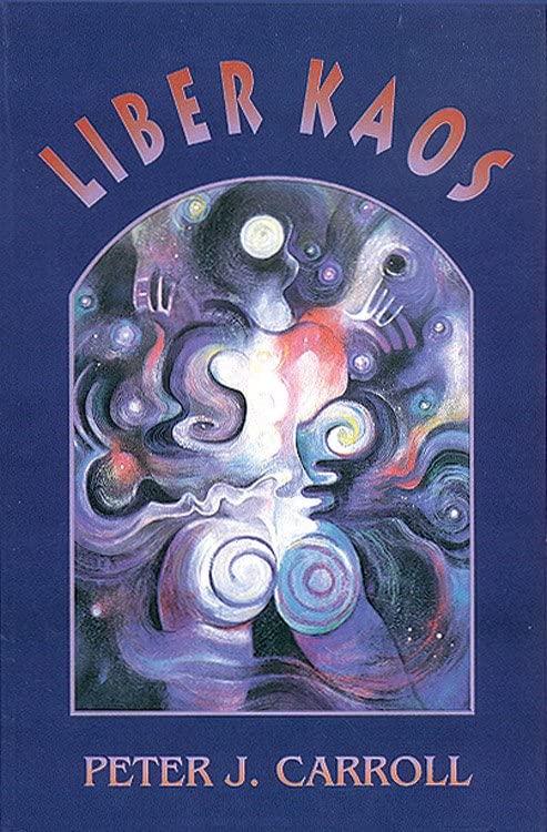 Liber Kaos By Peter Carroll