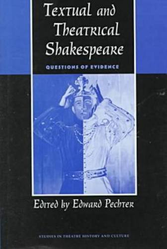 Textual and Theatrical Shakespeare By Edward Pechter