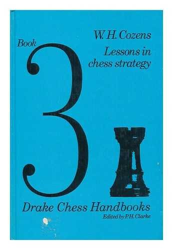Lessons in Chess Strategy By W H Cozens