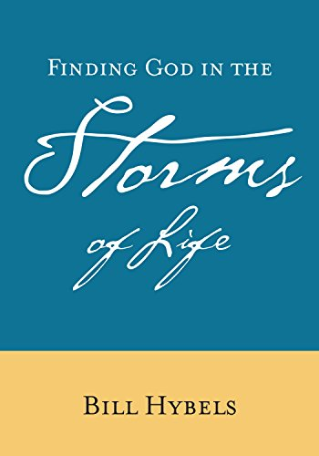 Finding God in the Storms of Live By Bill Hybels