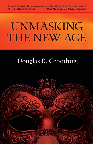 Unmasking the New Age By Douglas R Groothuis