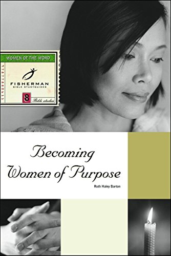 Becoming Women of Purpose By Ruth Haley Barton
