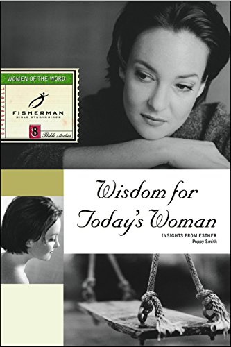 Fbs: Wisdom for Today's Woman: Insight from Esther By Poppy Smith