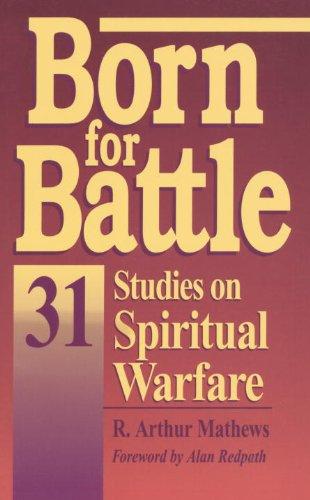 Born for Battle By R.Arthur Mathews