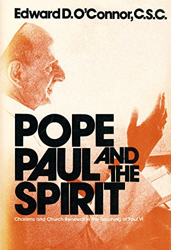 Pope Paul and the Spirit By Edward D. O'Connor