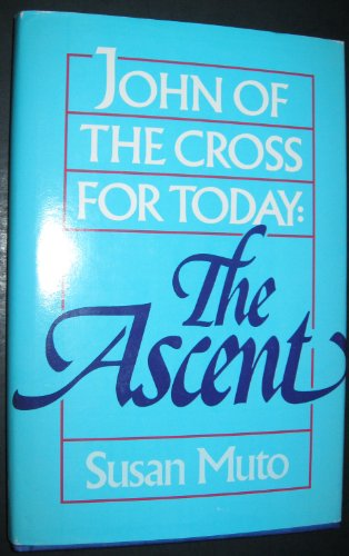 John of the Cross for Today By Susan Annette Muto