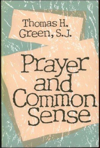 Prayer and Common Sense By Thomas H. Green