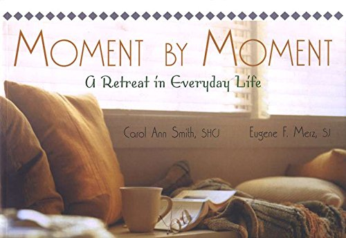 Moment by Moment By Carol Ann Smith
