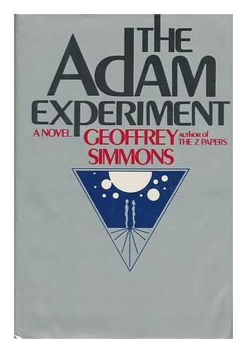 The Adam Experiment By Geoffrey S Simmons
