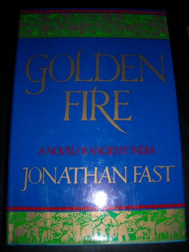 Golden Fire By Jonathan Fast