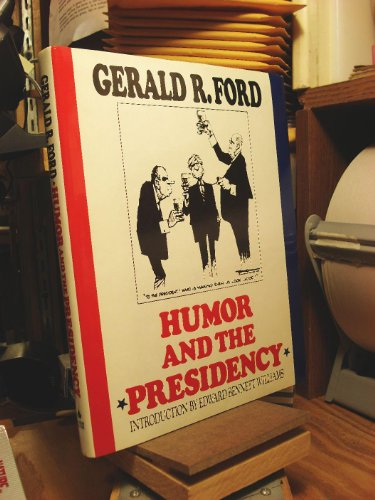 Humor and the Presidency By Gerald R Ford (Miller Center of Public Affairs)