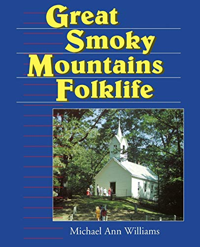 Great Smoky Mountains Folklife By Michael Ann Williams