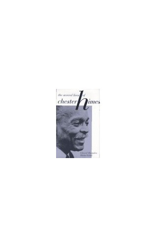 The Several Lives of Chester Himes By Edward Margolies