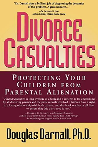 Divorce Casualties By Douglas Darnall, Ph.D.