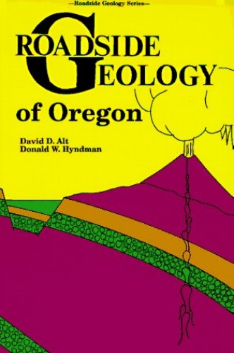 Roadside Geology of Oregon By David Alt