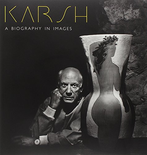 Karsh Yousef - A Biography in Images By Malcolm Rogers