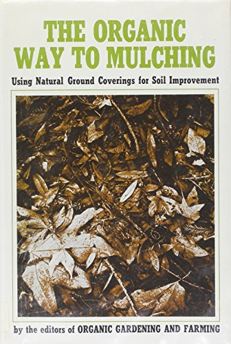 "Organic Way to Mulching By ""Organic Gardening and Farming"""