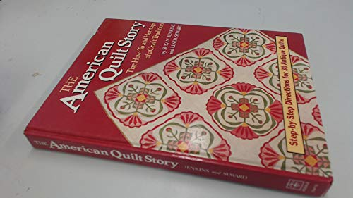 The American Quilt Story By Susan Jenkins, M.D.