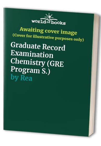 Graduate Record Examination Chemistry By Rea