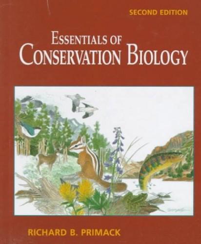 Essentials of Conservation Biology By Richard B. Primack