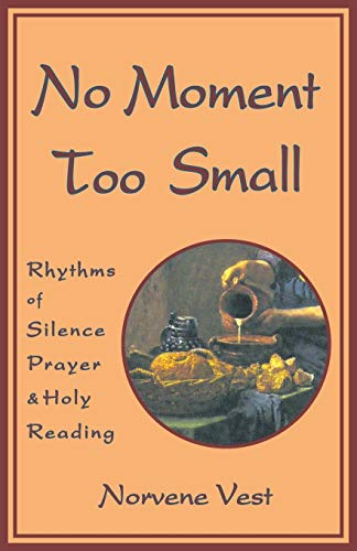 No Moment Too Small By Norvene Vest