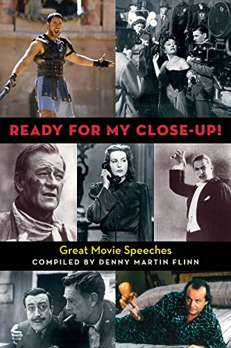 Ready for My Close-up!: Great Movie Monologues by Denny Martin Flinn