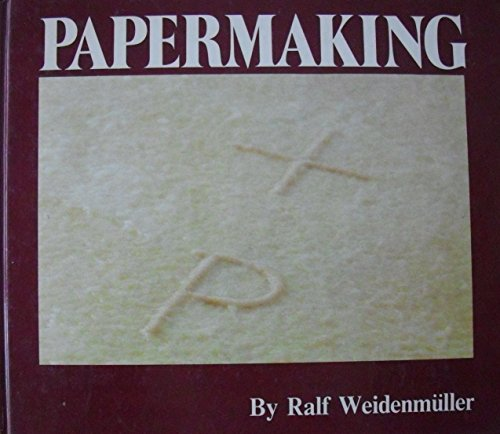 Papermaking: The Art and Craft of Handmade Paper By Ralf Weidenmuller