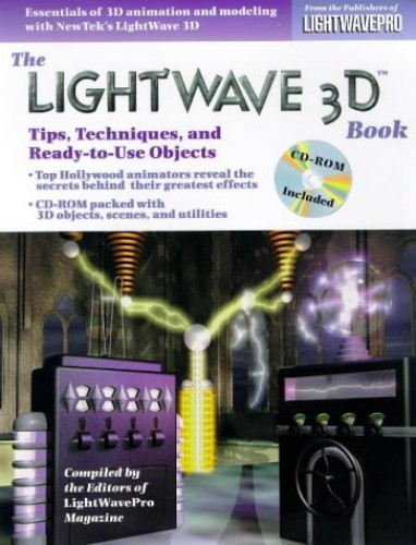 The Lightwave 3D Book: Tips, Techniques and Ready-to-use Objects by LightWave Pro Magazine
