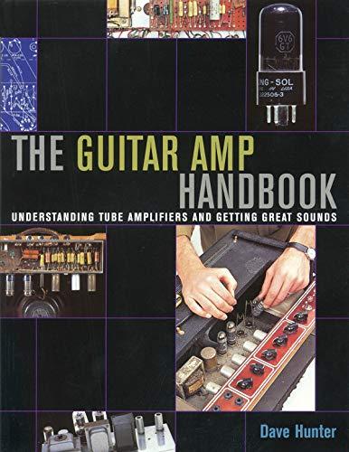 The Guitar Amp Handbook By Dave Hunter