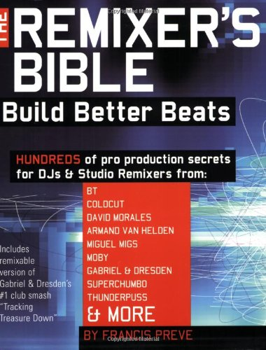 The Remixer's Bible By Francis Preve