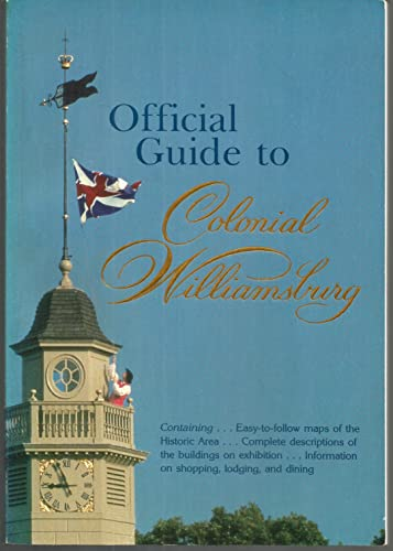 Official Guide to Colonial Williamsburg By Michael Olmert