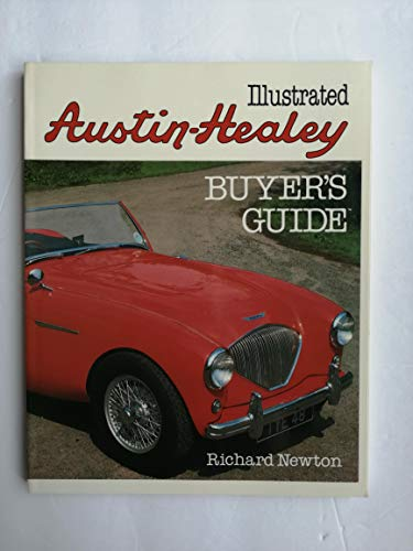 The Illustrated Austin Healey Buyer's Guide By Richard Newton