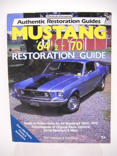 Mustang '64 1/2-'70 Restoration Guide by Tom Corcoran
