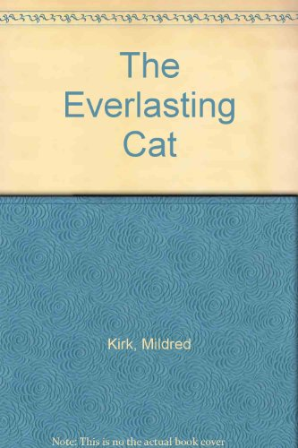 The Everlasting Cat By Mildred Kirk