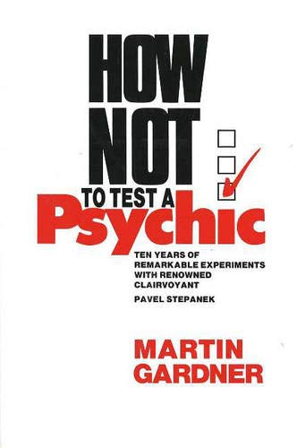 How Not to Test a Psychic By Martin Gardner