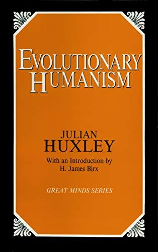 Evolutionary Humanism By Julian S. Huxley