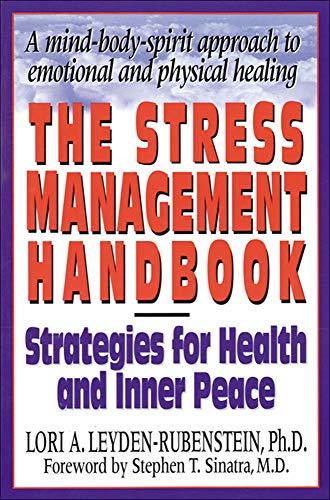 The Stress Management Handbook By Lori Leyden-Rubenstein
