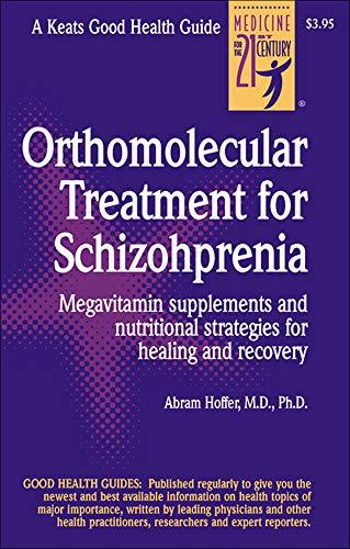 Orthomolecular Treatment for Schizophrenia (Good Health Guides) By Abram Hoffer