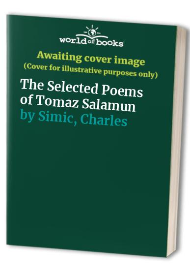 The Selected Poems of Tomaz Salamun By Tomaz Salamun