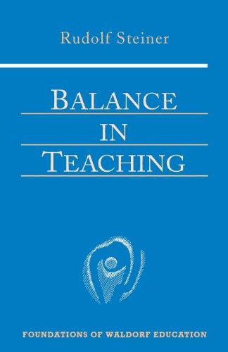 Balance in Teaching By Rudolf Steiner
