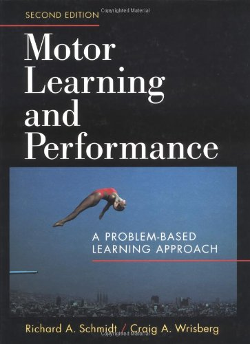 Motor Learning and Performance by Richard A. Schmidt