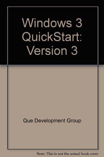 Windows 3 QuickStart: Version 3 by Que Development Group